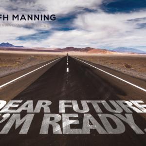 Dear Future I'm Ready. FH Manning Succession Planning blog Image